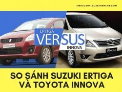 So sánh Suzuki Ertiga và Toyota Innova